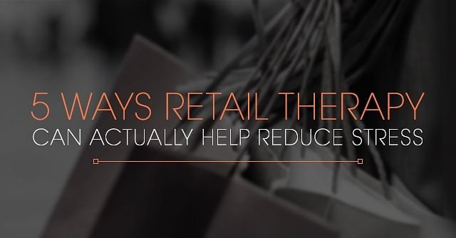 05NOV19 5 Ways Retail Therapy Can Actually Help Reduce Top Banneer MOB